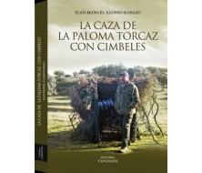 LA CAZA DE LA PALOMA TORCAZ CON CIMBELES