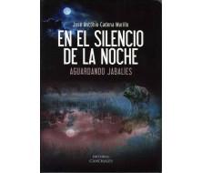 EN EL SILENCIO DE LA NOCHE AGUARDANDO JABALIES